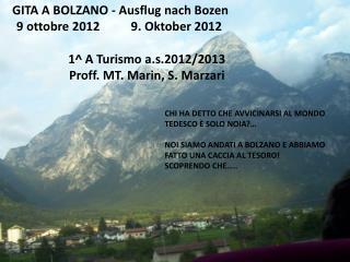 GITA A BOLZANO -  Ausflug nach  Bozen   9  ottobre  2012          9 .  O ktober 2012