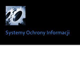 Systemy Ochrony Informacji