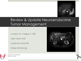 Review & Update Neuroendocrine Tumor Management