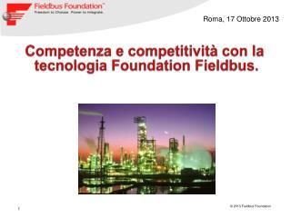 C ompetenza e competitivit� con la  tecnologia  Foundation  Fieldbus .