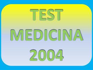 TEST  MEDICINA  2004