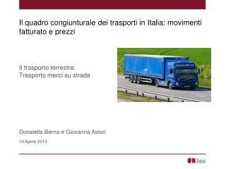 Il trasporto terrestre:  Trasporto merci su strada Donatella Berna e Giovanna Astori