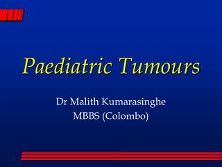 Paediatric Tumours