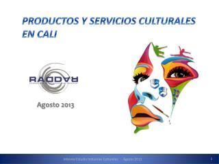 PRODUCTOS Y SERVICIOS CULTURALES EN CALI