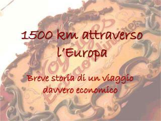 1500 km attraverso l'Europa