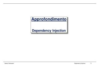 Approfondimento Dependency Injection