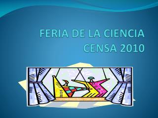 FERIA DE LA CIENCIA  CENSA 2010
