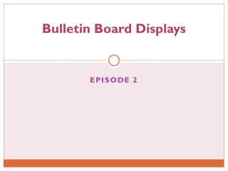 Bulletin Board Displays