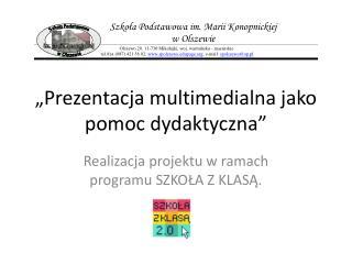 """""""Prezentacja multimedialna jako pomoc dydaktyczna"""""""