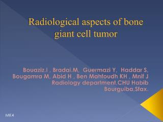 Radiological aspects of bone giant cell tumor