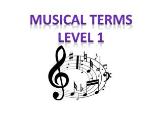 Musical Terms  Level 1