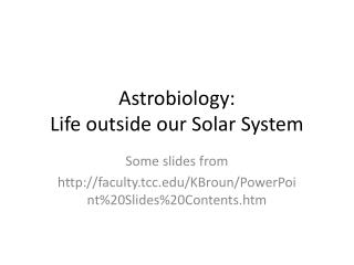 Astrobiology: Life outside our Solar System