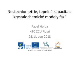 Nestechiometrie , tepeln� kapacita a  krystalochemick�  modely f�z�