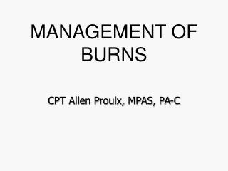 MANAGEMENT OF BURNS