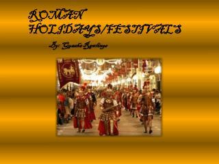 Roman Holidays/Festivals