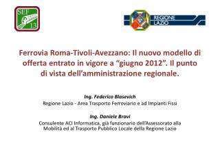 Ing. Federico  Blasevich Regione Lazio - Area Trasporto Ferroviario e ad Impianti Fissi