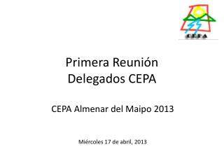 Primera Reunión  Delegados CEPA