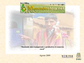 """""""Haciendo más transparente y productivo el comercio rural"""""""