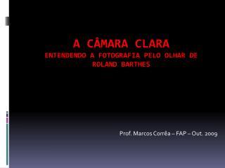 A câmara Clara Entendendo a fotografia pelo olhar de  Roland Barthes