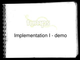 Implementation I - demo