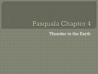Pasquala  Chapter 4