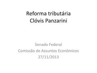 Reforma tributária   Clóvis Panzarini