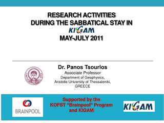 RESEARCH ACTIVITIES DURING THE SABBATICAL STAY IN  MAY-JULY 2011