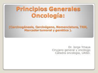 Dr. Jorge Ymaya Cirujano general y oncólogo Cátedra oncología , UASD.