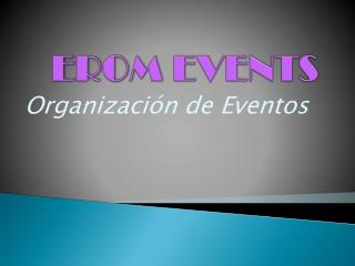EROM EVENTS