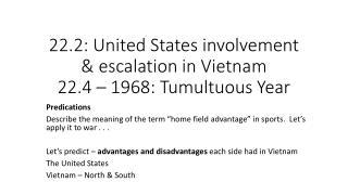 22.2: United States involvement & escalation in Vietnam 22.4 – 1968: Tumultuous Year