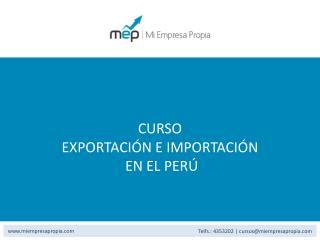 CURSO EXPORTACI ÓN E IMPORTACIÓN  EN EL PERÚ
