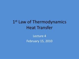 1 st Law of Thermodynamics Heat Transfer