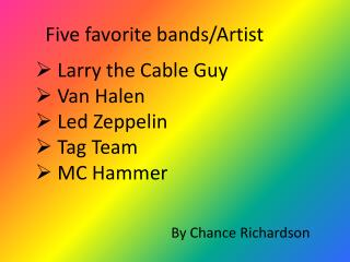 Five favorite bands/Artist