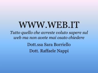 WWW.WEB.IT Tutto quello che avreste voluto sapere sul web ma non avete mai osato chiedere