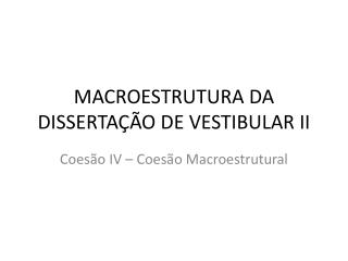 MACROESTRUTURA DA DISSERTAÇÃO DE VESTIBULAR II
