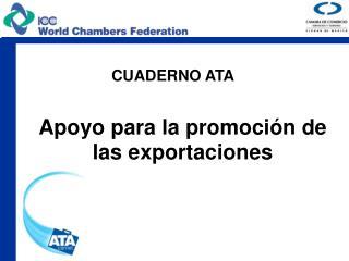 Apoyo para la promoci�n de las exportaciones