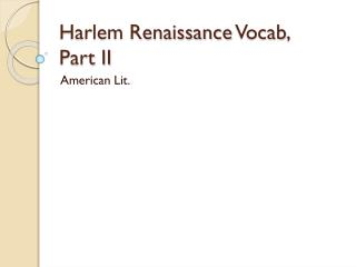 Harlem Renaissance  Vocab ,  Part II