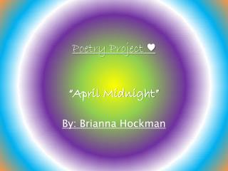 "Poetry Project  ♥ ""April Midnight"""