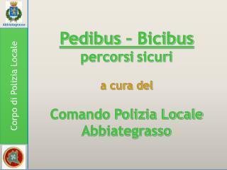 Pedibus  –  Bicibus percorsi sicuri a cura del Comando Polizia Locale Abbiategrasso