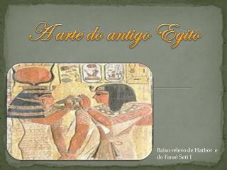 A arte do antigo Egito