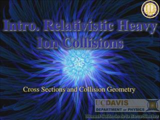 Intro. Relativistic Heavy Ion Collisions