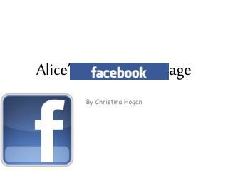 Alice's      Facebook Page