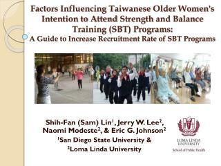 Shih-Fan  (Sam) Lin 1 , Jerry W. Lee 2 , Naomi Modeste 2 , & Eric G. Johnson 2