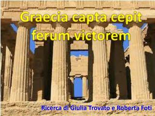 Ricerca di Giulia Trovato e Roberta Foti