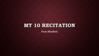MT 10 Recitation