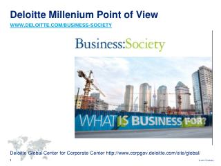 Deloitte Millenium Point of  View WWW.DELOITTE.COM/BUSINESS-SOCIETY