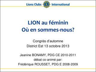 LION au  féminin Où en sommes-nous?