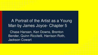 A Portrait of the Artist as a Young Man by James Joyce- Chapter 5
