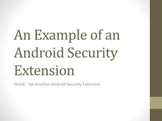 An  Example of an Android Security Extension