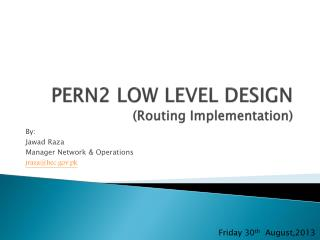 PERN2 LOW LEVEL  DESIGN (Routing Implementation)